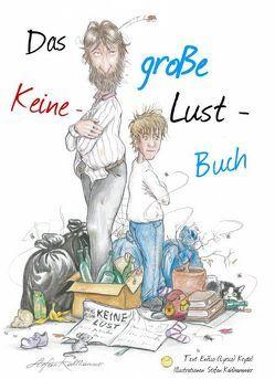 Das große Keine-Lust-Buch von Kahlhammer,  Stefan, Keydel,  Enrico (Lyrico)