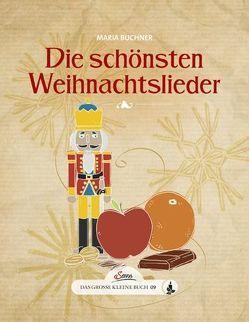 Das große kleine Buch: Die schönsten Weihnachtslieder von Buchner,  Maria