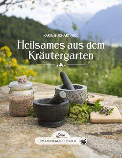 Das große kleine Buch: Heilsames aus dem Kräutergarten von Buchart,  Karin