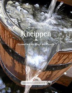 Das große kleine Buch: Kneippen von Gasperl,  Hans