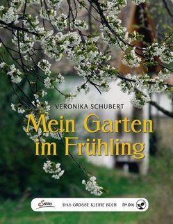 Das große kleine Buch: Mein Garten im Frühling von Schubert,  Veronika