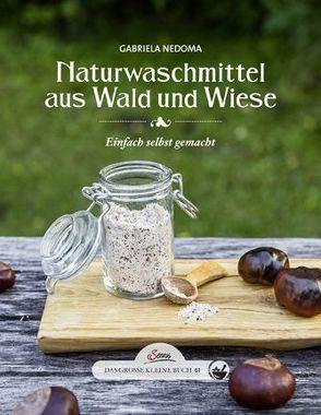 Das große kleine Buch: Naturwaschmittel aus Wald und Wiese von Nedoma,  Gabriela