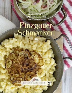 Das große kleine Buch: Pinzgauer Schmankerl von Leitinger,  Bianca, Pichler,  Katharina, Stanger,  Maria