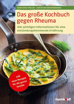 Das große Kochbuch gegen Rheuma von Müller,  Sven-David, Weißenberger,  Christiane