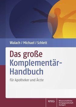 Das große Komplementär-Handbuch von Michael,  Sebastian, Schlett,  Siegfried, Walach,  Harald
