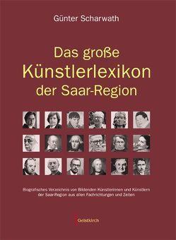 Das große Künstlerlexikon der Saar-Region von Scharwath,  Günther