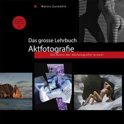 Das grosse Lehrbuch – Aktfotografie von Zurmühle,  Martin