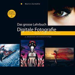 Das grosse Lehrbuch – Digitale Fotografie von Zurmühle,  Martin