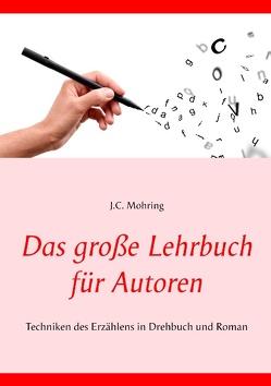 Das große Lehrbuch für Autoren von Mohring,  J.C.