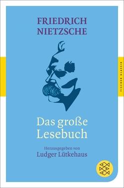 Das große Lesebuch von Lütkehaus,  Ludger, Nietzsche,  Friedrich