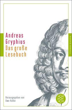 Das große Lesebuch von Gryphius,  Andreas, Kolbe,  Uwe