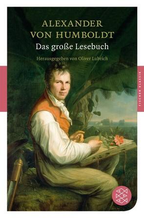 Das große Lesebuch von Humboldt,  Alexander von, Lubrich,  Oliver