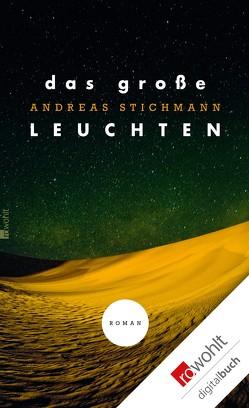 Das große Leuchten von Stichmann,  Andreas