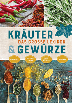 Das große Lexikon der Kräuter und Gewürze von Bendel,  Lothar