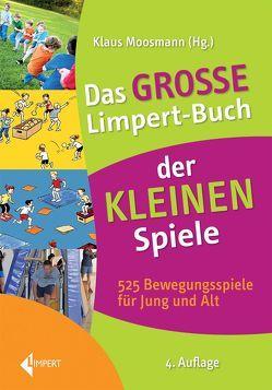 Das große Limpert-Buch der Kleinen Spiele von Moosmann,  Klaus