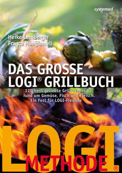 Das große LOGI-Grillbuch von Lemberger,  Heike, Mangiameli,  Franca