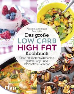 Das große Low-Carb-High-Fat-Kochbuch von Falkman-Fredrikson,  Åse, Hallén,  Anna
