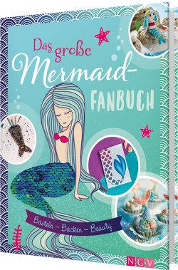 Das große Mermaid-Fanbuch von Daniela Herring, Dr. Claudia Lainka, Nina Engels, Sam Lavender, Simone Filipowsky, Susanka Brückner
