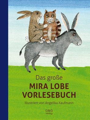 Das große Mira Lobe Vorlesebuch von Kaufmann,  Angelika, Lobe,  Mira