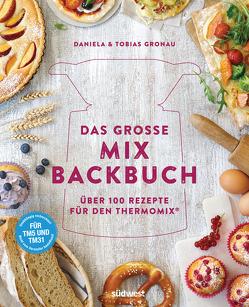 Das große Mix-Backbuch von Gronau,  Tobias, Gronau-Ratzeck,  Daniela