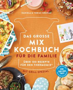 Das große Mix-Kochbuch für die Familie von Gronau,  Tobias, Gronau-Ratzeck,  Daniela
