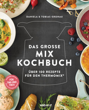 Das große Mix-Kochbuch von Gronau,  Tobias, Gronau-Ratzeck,  Daniela