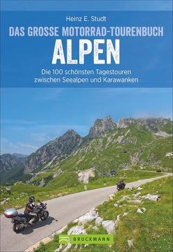 Das große Motorrad-Tourenbuch Alpen von Studt,  Heinz E.