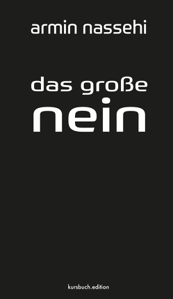 Das große Nein von Nassehi,  Armin