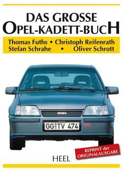Das große Opel-Kadett-Buch von Fuths,  Thomas, Reifenrath,  Christoph, Schrahe,  Stefan, Schrott,  Oliver