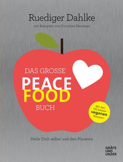 Das große Peace Food-Buch von Dahlke,  Ruediger