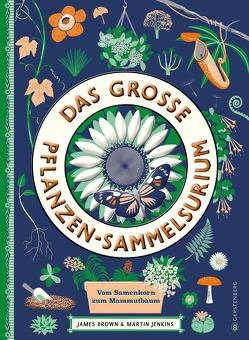 Das große Pflanzen-Sammelsurium von Brown,  James, Jenkins,  Martin