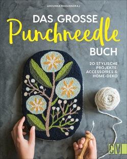 Das große Punchneedle-Buch von Khounnoraj,  Arounna, Korch,  Katrin