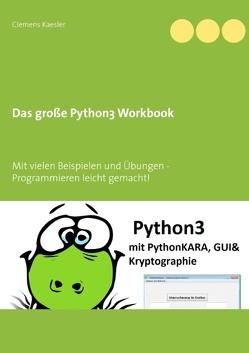 Das große Python3 Workbook von Kaesler,  Clemens