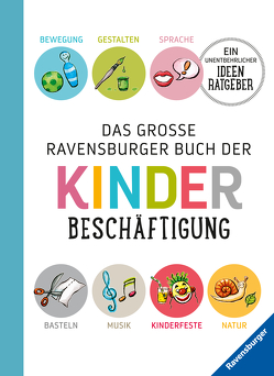 Das große Ravensburger Buch der Kinderbeschäftigung von Braemer,  Helga, Falk,  Renate, Geer,  Kraft, Harries,  Edith, Jeitner-Hartmann,  Bertrun, Kreusch-Jacob,  Dorothée, Rübel,  Doris