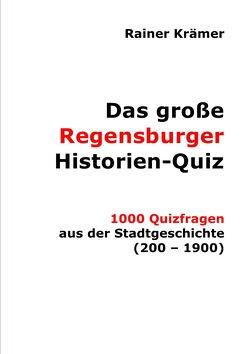 Das große Regensburger Historien-Quiz von Krämer,  Rainer