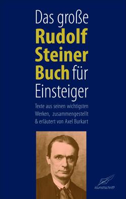 Das große Rudolf Steiner Buch für Einsteiger von Burkart,  Axel