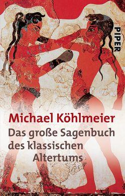 Das große Sagenbuch des klassischen Altertums von Köhlmeier,  Michael