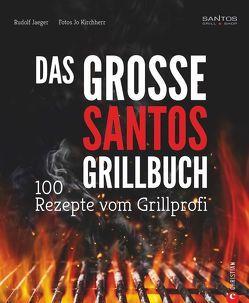 Das große Santos-Grillbuch von Jaeger,  Rudolf, Kirchherr,  Jo, Rogge,  Anne