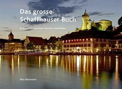 Das grosse Schaffhauser Buch von Baumann,  Max