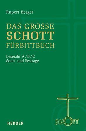 Das große SCHOTT-Fürbittbuch von Berger,  Rupert