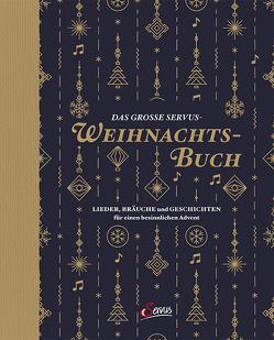 Das große Servus-Weihnachtsbuch von Unterberger,  Sebastian