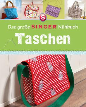 Das große SINGER Nähbuch Taschen von Alber,  Ulrich, Arndt,  Jochen, Rauer,  Rabea, Reidelbach,  Yvonne