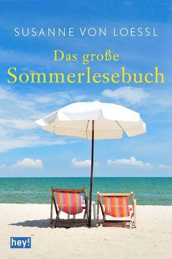 Das große Sommerlesebuch von von Loessl,  Susanne