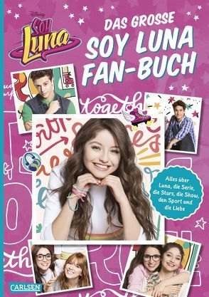 Das große Soy Luna Fan-Buch von Disney Enterprises,  Inc.