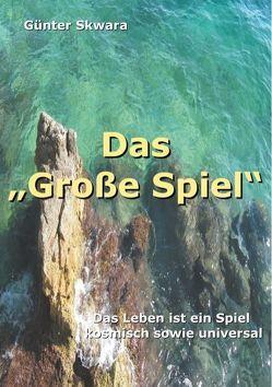 """Das """"Große Spiel"""" von Skwara,  Günter"""
