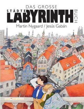 Das Große Städte Labyrinthbuch von Gabán,  Jesús, Nygaard,  Martin, Twardocz,  Heinz S
