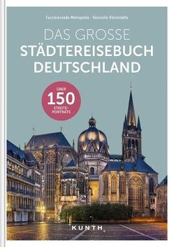 Das große Städtereisebuch Deutschland von KUNTH Verlag