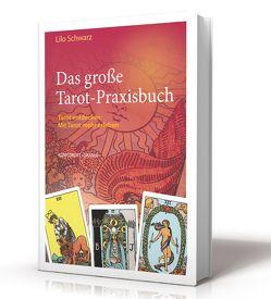 Das große Tarot-Praxisbuch von Schwarz,  Lilo