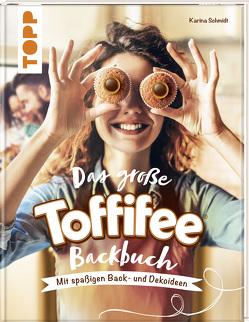 Das große Toffifee-Backbuch. Mit spaßigen Back- und Dekoideen von Schmidt,  Karina