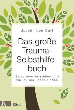 Das große Trauma-Selbsthilfebuch von Autenrieth,  Silvia, Cori,  Jasmin Lee